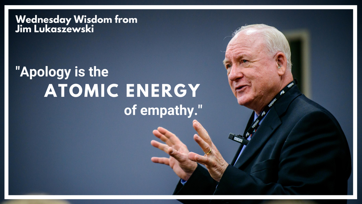 Wednesday Wisdom  3 - Apology is the Atomic Energy of Empathy