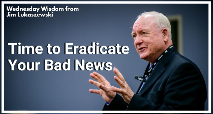 Wednesday Wisdom  10 Eradicate Bad News