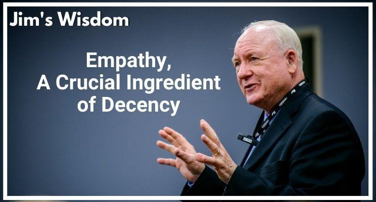 Jim s Wisdom 22 Empathy