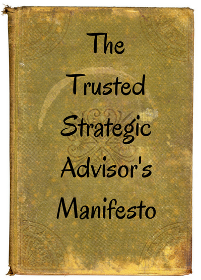 The Trusted Strategic Advisor s Manifesto